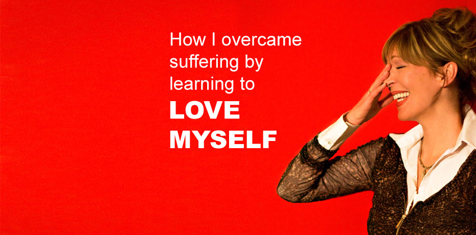 From Pain to Love: How I overcame suffering by learning to love myself